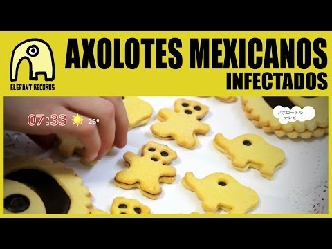 AXOLOTES MEXICANOS - Infectados [Official]