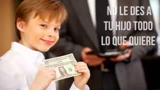 getlinkyoutube.com-No le des a tu hijo todo lo que quiere, Reflexiones para padres, Reflexiones para ti y para mi
