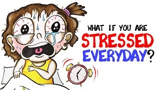What If You Are Stressed Everyday? width=