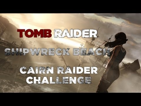 Tomb Raider Shipwreck Beach Cairn Raider Challenge (Cairn Locations)