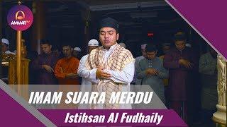 Imam Suara Merdu Istihsan Al Fudhaily Surat Al Fatihah Surat Al Ma'un Surat Al Kafirun Surat An Nas