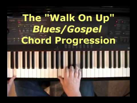 "The ""Walk On Up"" Blues/Gospel Chord Progression"