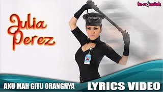 getlinkyoutube.com-Julia Perez - Aku Mah Gitu Orangnya [Official Lyrics Video]