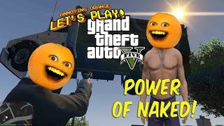 getlinkyoutube.com-Annoying Orange Plays GTA V - Power of Naked!