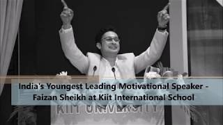 FAIZAN SHEIKH MOTIVATIONAL SPEECH at KIIT INTERNATIONAL SCHOOL  FULL VIDEO