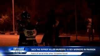 'Jack the Ripper' killer murders 15 Sex workers in Rwanda