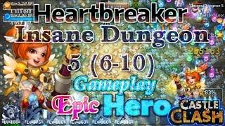 Castle Clash Heartbreaker Insane Dungeon 5 (6-10) gameplay_ Epic dungeon hero_Grimfiend superpower
