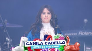 Camila Cabello   'Never Be The Same' (live At Capital's Summertime Ball 2018)