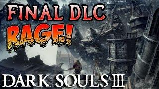 ANGER RETURNS! Dark Souls 3 The Ringed City DLC Rage (#1)