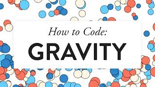 How to Code: Gravity width=