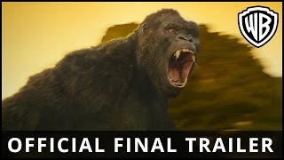 getlinkyoutube.com-Kong: Skull Island – Official Final Trailer - Official Warner Bros. UK