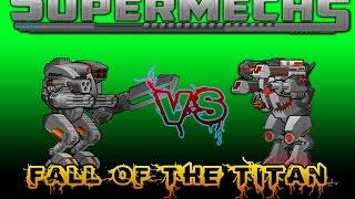getlinkyoutube.com-Supermechs-Fall of the titan (Piggsy vs. Bestplayer)