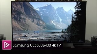 getlinkyoutube.com-Samsung UE55JU6400 4K Ultra HD TV Review