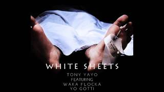 Tony Yayo - White Sheets (feat Waka Flocka & Yo Gotti)