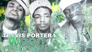 Travis Porter - Weed Chronicles Pt 2 Ft Jose Guapo