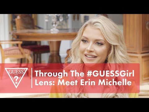Through The #GUESSGirl Lens: Meet Erin Michelle