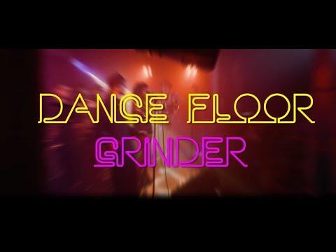Dance Floor Grinder