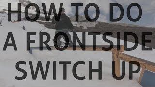 How to do a frontside switch up on skis