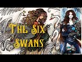 The Six Swans - The Brothers Grimm