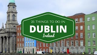 getlinkyoutube.com-25 things to do in Dublin Travel Guide