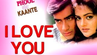 getlinkyoutube.com-I Love You - Phool Aur Kaante | Ajay Devgn & Madhoo | Alisha Chinai & Udit Narayan