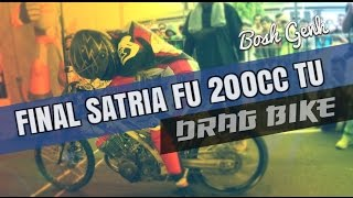 getlinkyoutube.com-Indonesia Drag Bike Championship Final FU 200cc TU | Drag Motor Satria FU Tune UP