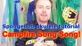 getlinkyoutube.com-Spongebob Ukulele Tutorial - Campfire Song Song!