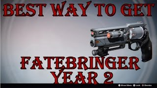 DESTINY | Best Way To Get Fatebringer Year 2
