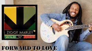 Ziggy marley - Forward to love