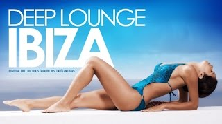 getlinkyoutube.com-Deep Lounge IBIZA | Essential Chill Out Beats from the best Cafés And Bars -