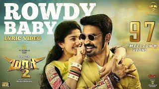 Maari 2   Rowdy Baby (Lyric Video)   Dhanush   Yuvan Shankar Raja   Balaji Mohan