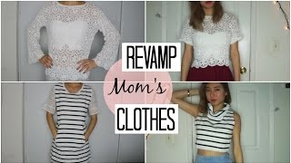 DIY: Revamping My Mom's Clothes