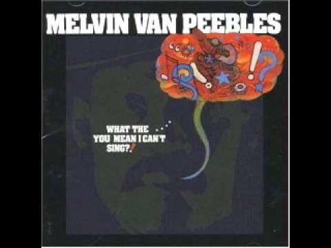 Melvin Van Peebles - Come On Write Me