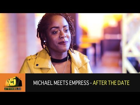 Love at First Sight - Empress Speaks about Michael (AFTER THE DATE)