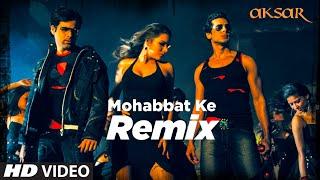 Mohabbat Ke- Remix [Full Song] Aksar