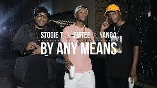 Stogie T - By Any Means Ft Emtee & Yanga width=