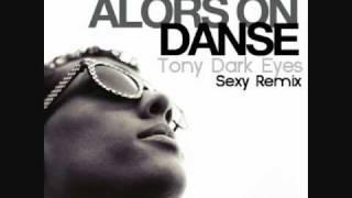 getlinkyoutube.com-Alors On Danse (Tony Dark Eyes Sexy Remix)