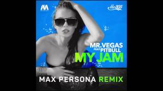 Mr. Vegas - My Jam (Max Persona remix) (ft. Pitbull )