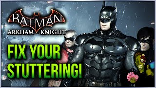 getlinkyoutube.com-Batman Arkham Knight PC Stuttering Fix