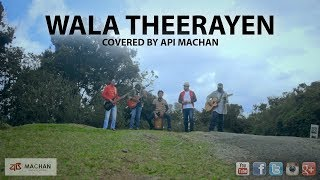 Wala Theerayen - Covered by Api Machan width=
