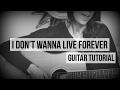 I Dont Wanna Live Forever - Zayn & Taylor Swift  Guitar Tutorial