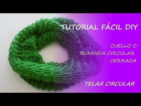 Tutorial telar circular - cuello / bufanda circular cerrada - Fácil DIY