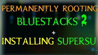 getlinkyoutube.com-How To Permanently Root BlueStacks 2 And Install SuperSu [TUTORIAL] (2016) || RoH TeChZ