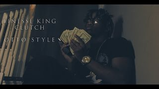 getlinkyoutube.com-Finesse King Clutch - Otto Style | Shot By @HDwizProduction