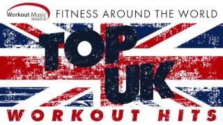 getlinkyoutube.com-Workout Music Source // Top UK Workout Hits - Fitness Around the World (130 BPM)