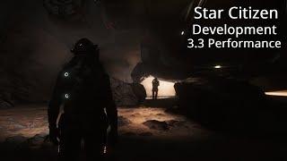 Star Citizen | Development Model & 3.3 Performance