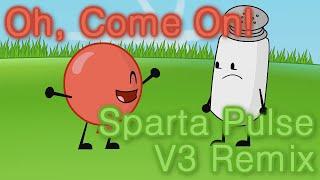 "getlinkyoutube.com-Balloon - ""Oh, come on!"" [Sparta Pulse V3 Mix]"