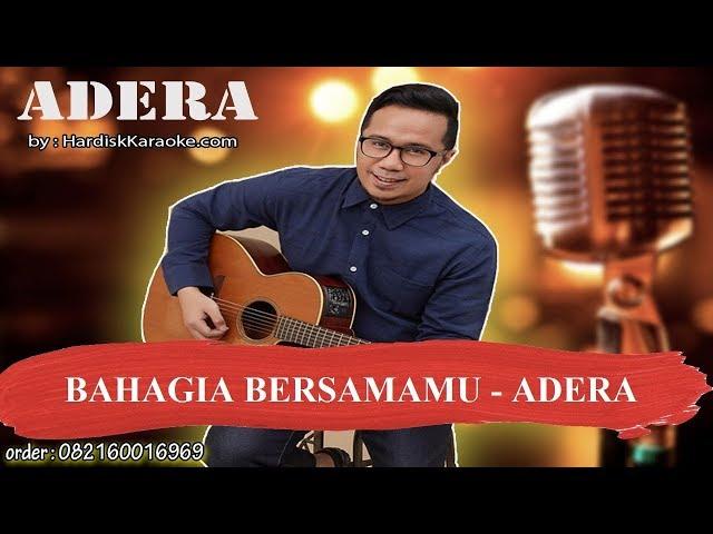 BAHAGIA BERSAMAMU   ADERA Karaoke