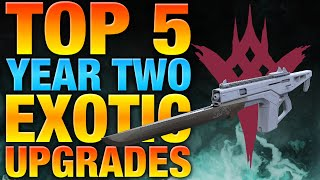 Top 5 - Exotics to Upgrade from Year One to Year Two - Destiny Year 2 Upgrades