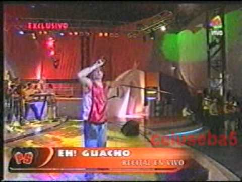Eh Guacho - recital en vivo pasion de sabados